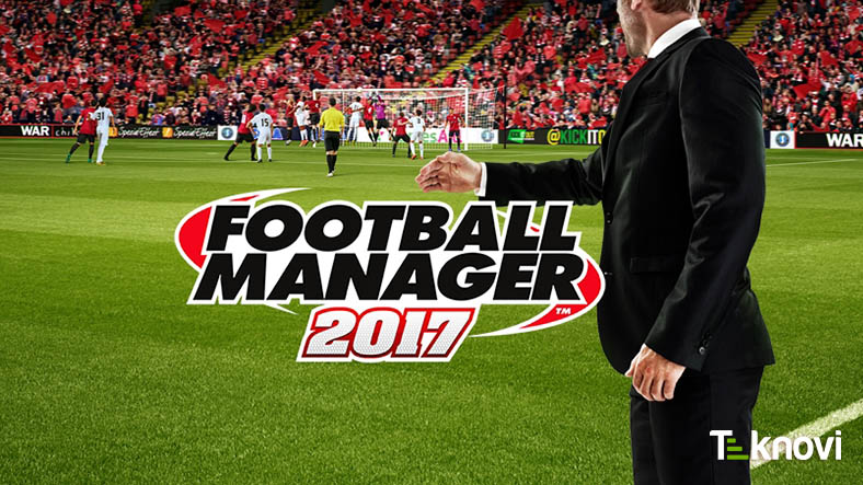 Football Manager 2017 Çıktı!