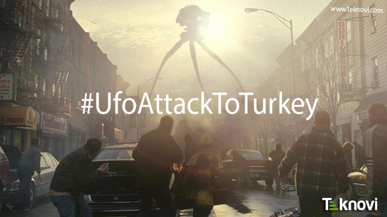 Türkiye'ye Ufo Saldırısı